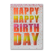 Happy Happy Birthday - Birthday Card